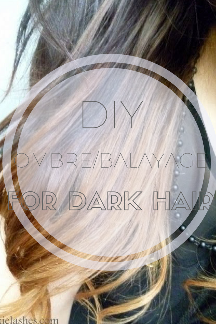 How To~ DIY Balayage/Ombre Hair For Brunettes