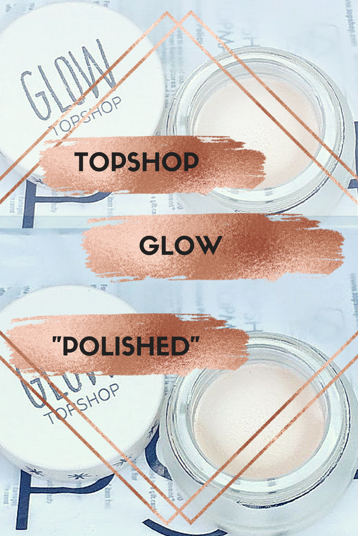 Review ~ Topshop Glow 'polished'