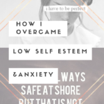 How I Overcame Low Self-Esteem & Anxiety