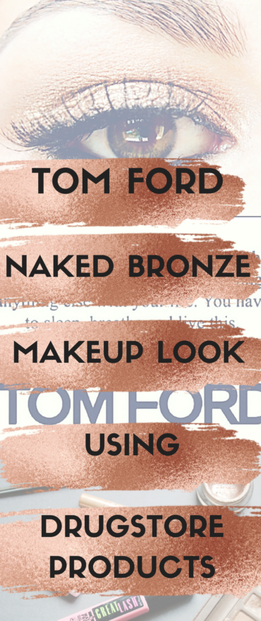 Tom Ford 'Naked Bronze' Eye Makeup Look Using Drugstore Products
